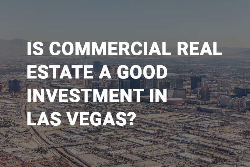 Is Commercial Real Estate a Good Investment in Las Vegas?