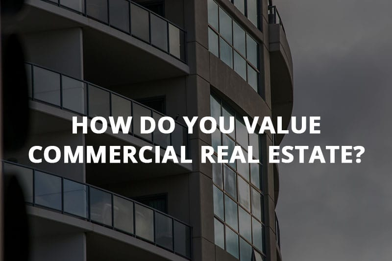 How Do You Value Commercial Real Estate?
