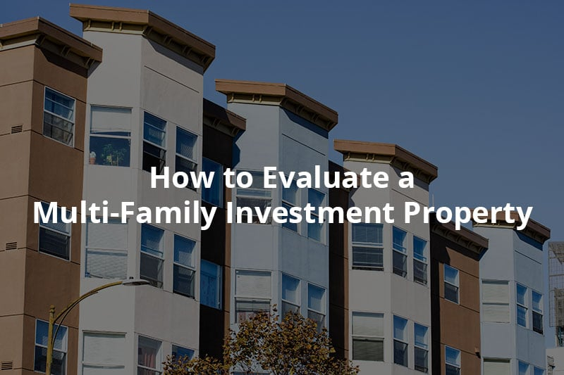 How to Evaluate a Multi-Family Investment Property